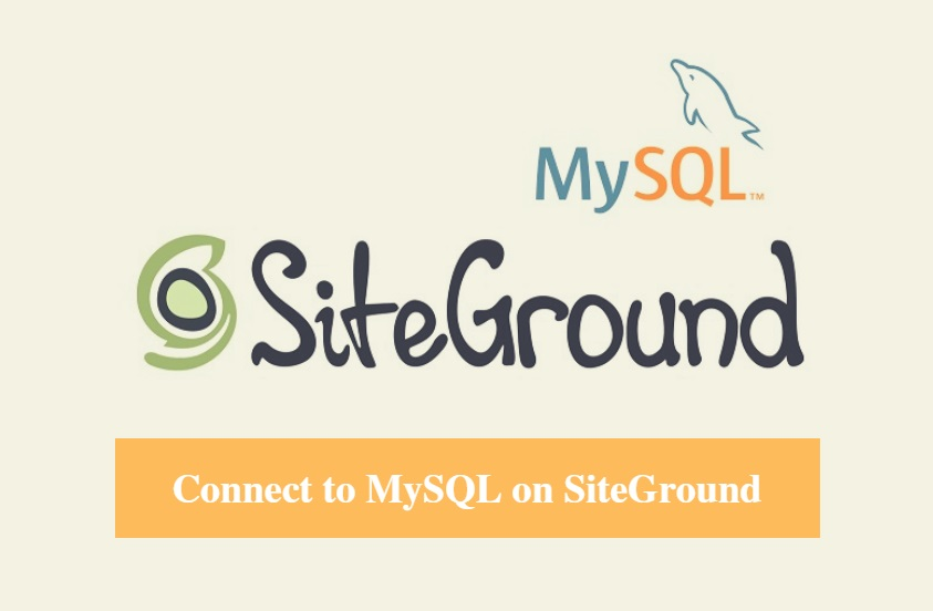 SiteGround Connect MySQL Database Tutorial