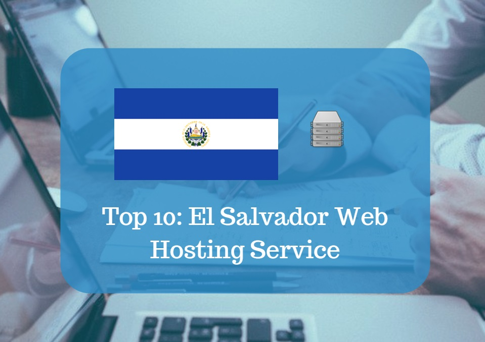 El Salvador Web Hosting & Web Hosting Services In El Salvador
