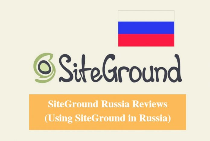 SiteGround Russia Hosting Review & Using SiteGround in Russia