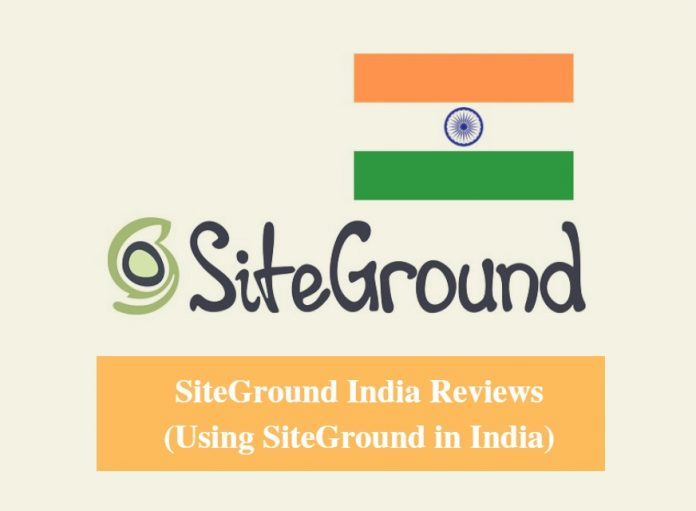 SiteGround India Hosting Review & Using SiteGround in India