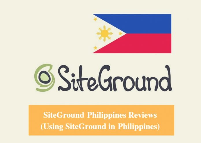 SiteGround Philippines Hosting Review & Using SiteGround in Philippines