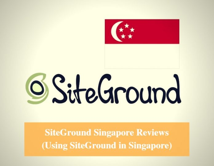 SiteGround Singapore Hosting Review & Using SiteGround in Singapore