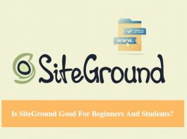 Is SiteGround Good For Beginners And Students