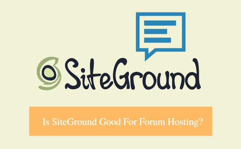 Is SiteGround Good For Forum Hosting